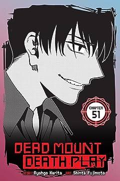 Dead Mount Death Play #51