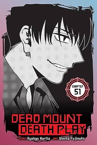 Dead Mount Death Play No.51