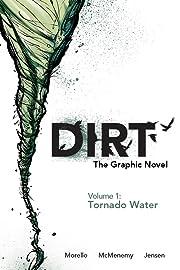 Dirt: The Graphic Novel Vol. 1: Tornado Water