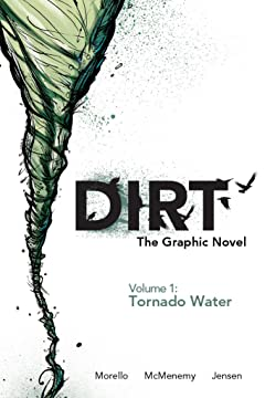 Dirt: The Graphic Novel Vol. 1: Tornado Water