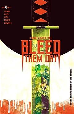 Bleed Them Dry #4