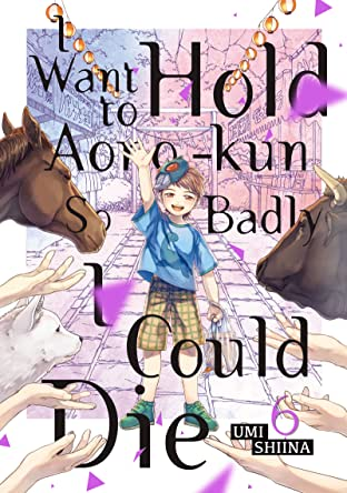 I Want To Hold Aono-kun So Badly I Could Die Vol. 6