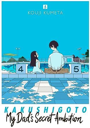 Kakushigoto: My Dad's Secret Ambition Vol. 5