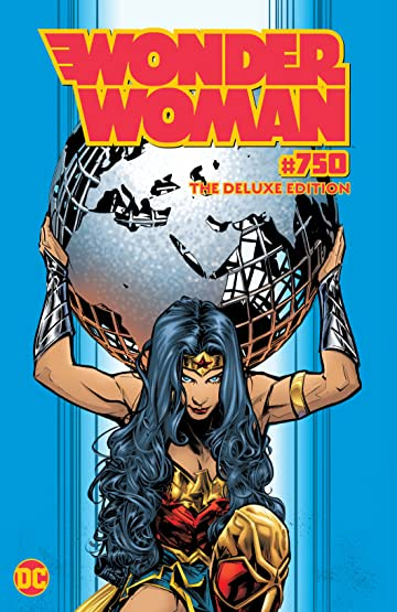 Wonder Woman (2016-) #750: The Deluxe Edition