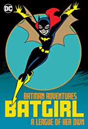 Batman Adventures: Batgirl—A League of Her Own