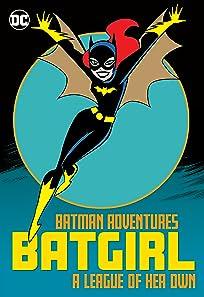 Batman Adventures: Batgirl—A League of Her Own