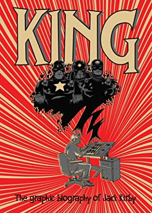KING: The graphic biography of Jack Kirby #1