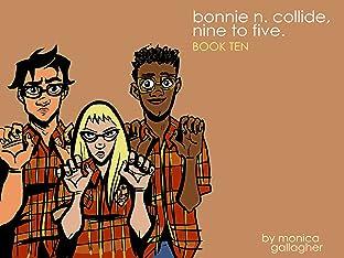 Bonnie N. Collide, Nine to Five #10