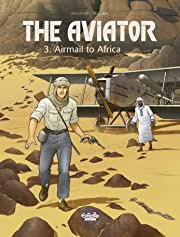 The Aviator Vol. 3: Airmail to Africa