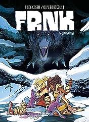 FRNK Vol. 6: Dinosaurs!!