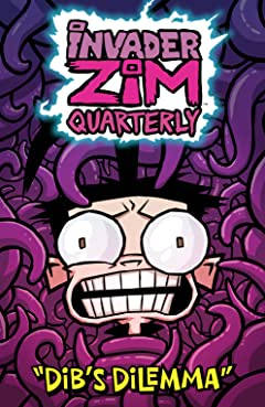 Invader Zim Quarterly #1: Dib's Dilemma