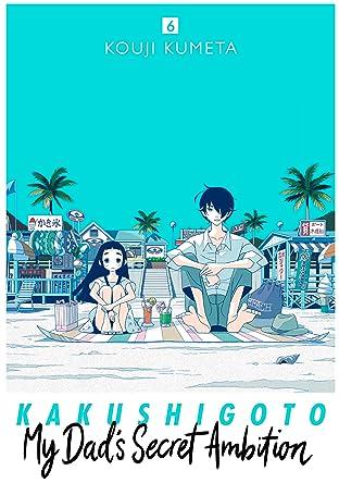 Kakushigoto: My Dad's Secret Ambition Tome 6