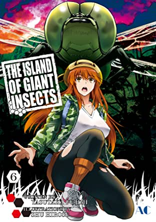 THE ISLAND OF GIANT INSECTS Vol. 6