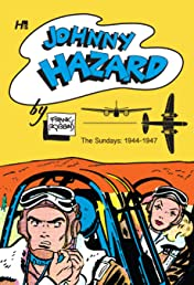 Johnny Hazard Sundays Archive: Full Size Tabloids 1944-1946 Vol. 1