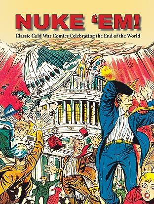 Nuke 'Em! ClassicCold WarComics Celebrating the End of the World Vol. 1
