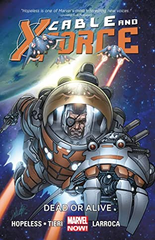 Cable and X-Force Tome 2: Dead Or Alive