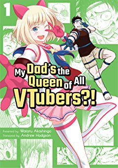 My Dad is the Queen of All VTubers?! Vol. 1