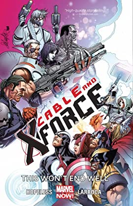 Cable and X-Force Tome 3: This Won't End Well