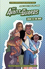 The Avant-Guards: Down to the Wire