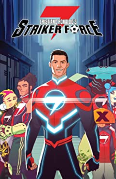 CRISTIANO RONALDO'S: STRIKER FORCE 7 (Book 1) Vol. 1