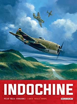 Indochine Vol. 1: Adieu, vieille Europe
