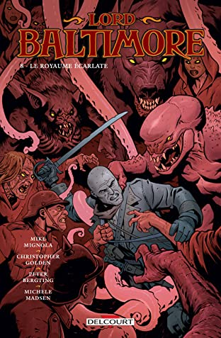 Lord Baltimore Tome 8: Le Royaume Écarlate