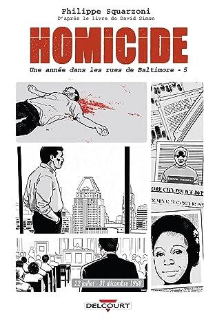 Homicide, une année dans les rues de Baltimore Tome 5: 22 juillet - 31 décembre 1988