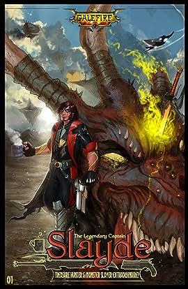 Galefire - The Legendary Captain Slayde, Treasure Hunter and Monster Slayer Extraordinaire! #01