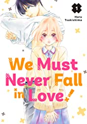 We Must Never Fall in Love! Vol. 1