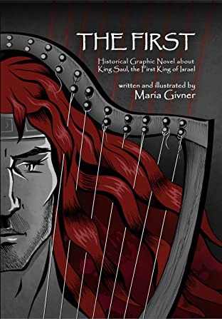 The First Vol. 1: Historical Graphic Novel About King Saul, the First King of Israel