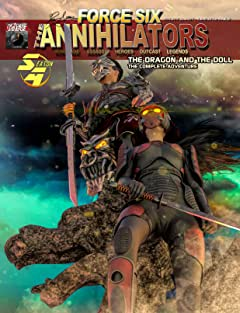 Force Six, The Annihilators The Dragon and the Doll Vol. 4: The Dragon and the Doll - The Complete Adventure