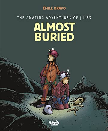 The Amazing Adventures of Jules Vol. 3: Almost buried!