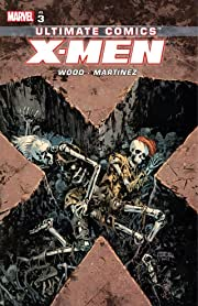 Ultimate Comics X-Men By Brian Wood Tome 3