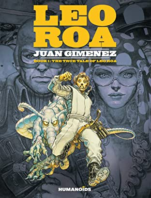 Leo Roa Vol. 1: The True Tale of Leo Roa
