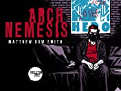 Arch Nemesis Vol. 1: Arch Nemesis: The Collected Edition