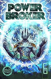 Power Broker #6