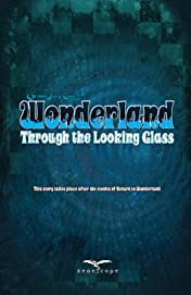 Wonderland: Through the Looking Glass Vol. 1