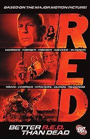 RED: Better R.E.D. Than Dead