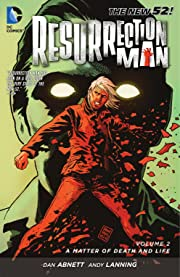 Resurrection Man (2011-2012) Vol. 2: A Matter of Death and Life