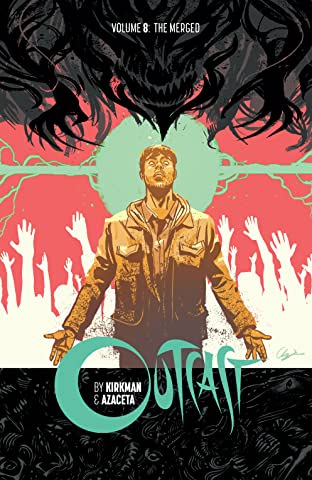 Outcast By Kirkman & Azaceta Vol. 8: The Merged