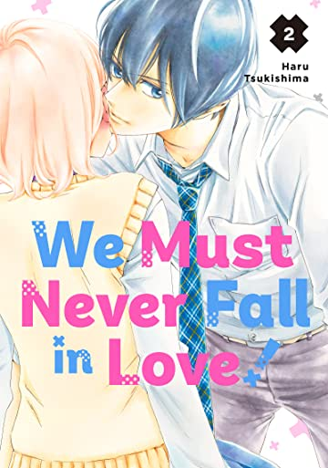 We Must Never Fall in Love! Tome 2