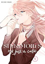 Shikimori's Not Just a Cutie Vol. 1