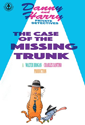 Danny and Harry Private Detectives: The Case of the Missing Trunk