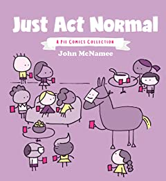 Just Act Normal: A Pie Comics Collection