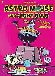 Astro Mouse and Lightbulb Vol. 1: Astro Mouse vs Astro Chicken