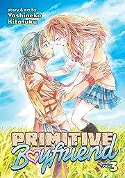 Primitive Boyfriend Tome 3