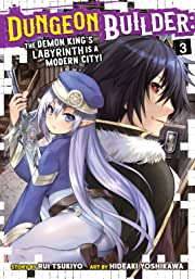 Dungeon Builder: The Demon King's Labyrinth is a Modern City! Tome 3