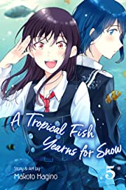 A Tropical Fish Yearns for Snow Tome 5