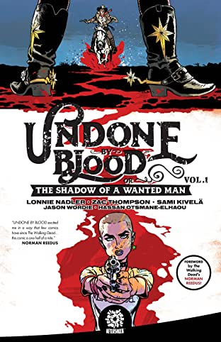 Undone By Blood Vol. 1: Shadow of A Wanted Man
