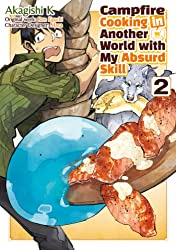 Campfire Cooking in Another World with my Absurd Skill (MANGA) Vol. 2